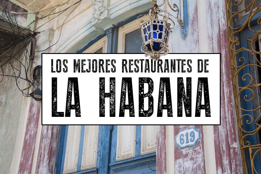 Los mejores restaurantes de La Habana (Cuba)